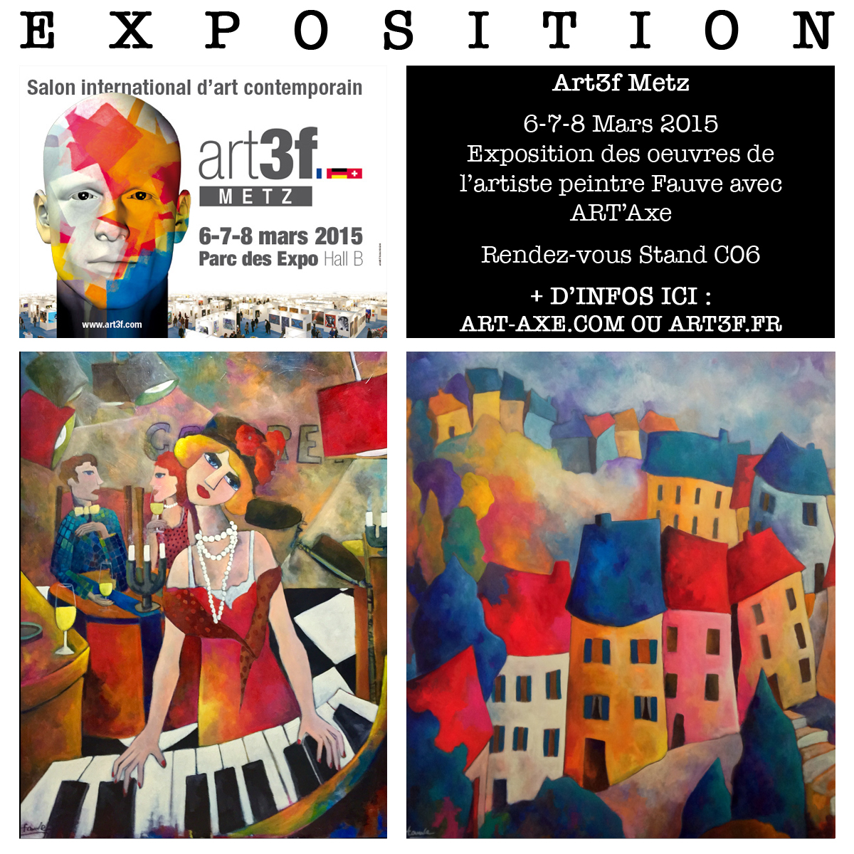 exposition art3f metz avec art 39 axe 6 7 et 8 mars 2015 artiste peintre fauve. Black Bedroom Furniture Sets. Home Design Ideas